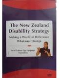 New Zealand Disability Strategy, 'Making a world of difference – Whakanui Ōranga'.